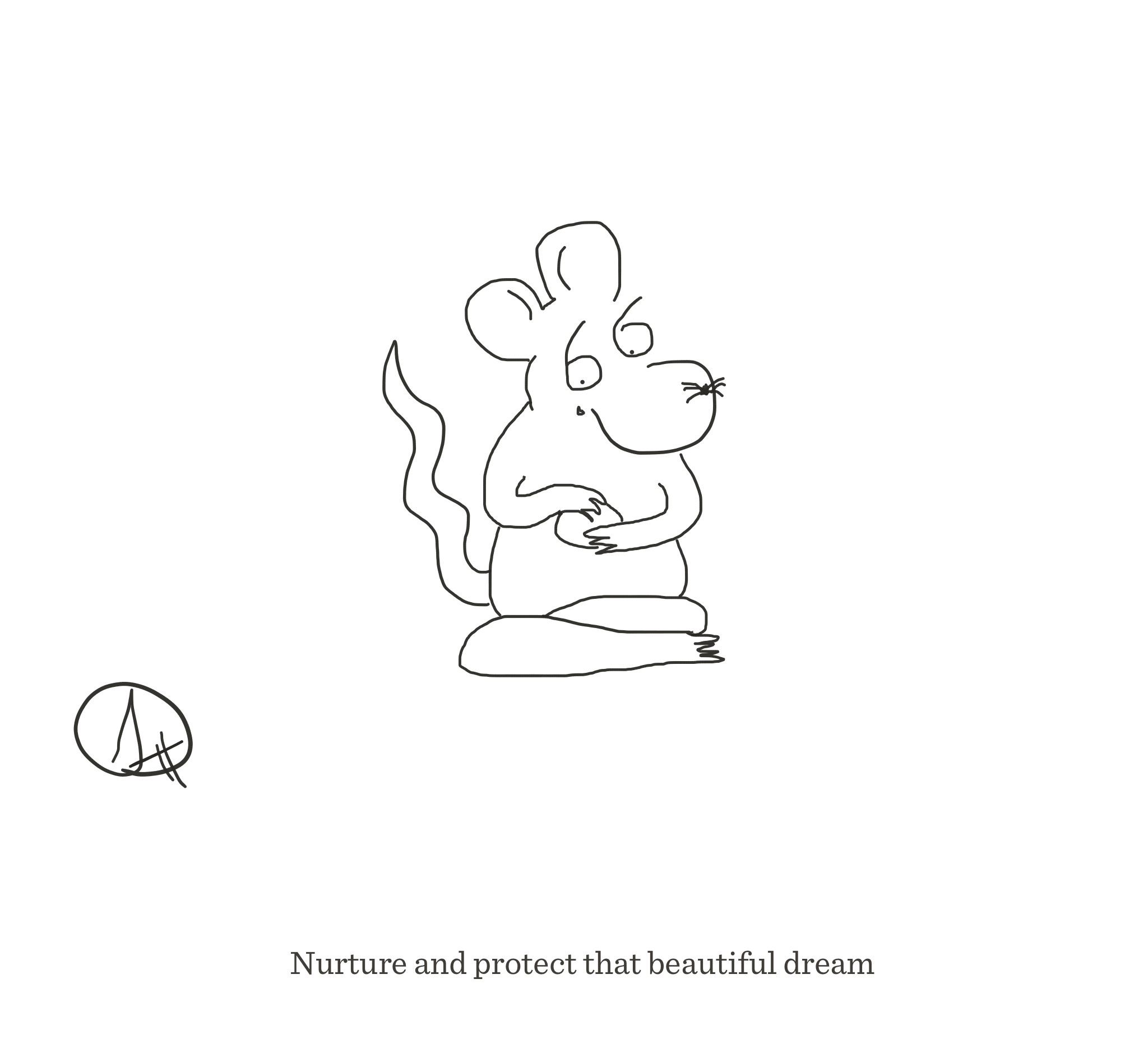 Nurture that dream, The Happy Rat cartoon